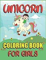 Unicorn Coloring Book for Girls: Fantastic Unicorn Coloring Book for Girls who really love Magical Unicorn