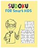 Sudoku For Smart Kids: A Collection Of Over 100 Sudoku Puzzles Including 4x4's, 6x6's, 9x9's, and 10x10's That Range In Difficulty Level From Easy To Hard!