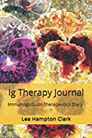 Ig Therapy Journal:  Immunoglobulin Antibody Therapy Notebook, Immunodeficiency Therapeutics, IVIG SCIG Immunotherapy Log Book, Immune System Infection Diary, Pansies Flowers Abstract Art Journal