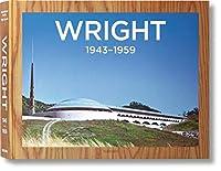 Frank Lloyd Wright: 1943-1959: The Complete Works/Das Gesamtwerk/l'Oeurve complete