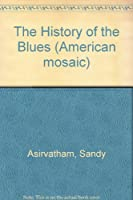 The History of Blues: African-American Contributions (American Mosaic)