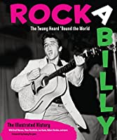 Rockabilly: The Twang Heard 'Round the World: The Illustrated History