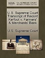 U.S. Supreme Court Transcript of Record Kerfoot V. Farmers' & Merchants' Bank