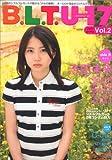 B.L.T.U-17 vol.2 Sizzleful girl (TOKYO NEWS MOOK)