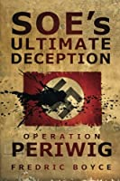 Soe's Ultimate Deception: Operation Periwig