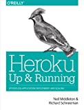Heroku: Up and Running: Effortless Application Deployment and Scaling (English Edition)
