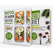 Keto Meal Prep 2018: Cookbook guide 2 books in 1: Keto Diet for Beginners, Keto Meal Prep Cookbook