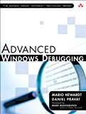 Advanced Windows Debugging: Developing and Administering Reliable, Robust, and Secure Software (English Edition)