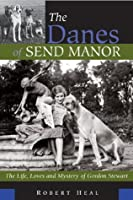 The Danes of Send Manor: The Life Loves and Mystery of Gordon Stewart [並行輸入品]