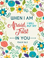 Psalm 56:3 When I Am Afraid I Will Put My Trust In You: Composition Book Journal 8.5 X 11 Large (Christian Journals For Women to Write In) (Volume 8) [並行輸入品]