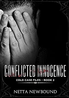 Conflicted Innocence (The Cold Case Files Book 2) by [Newbound, Netta]