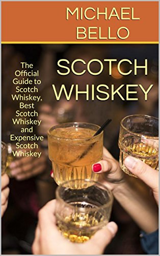 Scotch Whiskey: The Official Guide to Scotch Whisk...