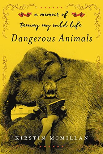 Dangerous Animals: A Memoir with Claws