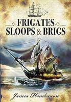 Frigates, Sloops & Brigs (Military Classics)
