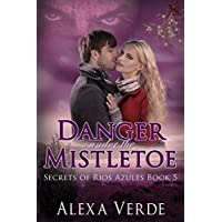Danger Under the Mistletoe (Secrets of Rios Azules Book 5) (English Edition)