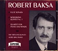 Baksa: Flute Sonata/Woodwind Quintet No 1/Quartet for Piano and Winds