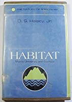 Habitat: Man's Universe and Ecology (The Nature of Man Series, 2)