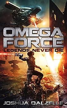 Omega Force: Legends Never Die (OF10) by [Dalzelle, Joshua]