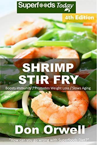 Shrimp Stir Fry: Over 65 Quick...