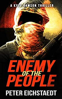 [Eichstaedt, Peter]のENEMY OF THE PEOPLE: A Kyle Dawson Thriller (English Edition)