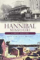 Hannibal Missouri: A Brief History
