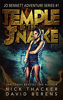 Temple of the Snake: An Archeological Mystery (Jo Bennett Archeological Mysteries Book 1) by [Berens, David, Thacker, Nick]