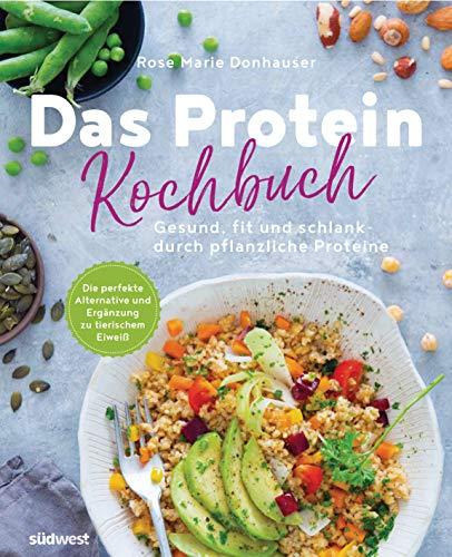 Das Protein-Kochbuch: Gesund, ...