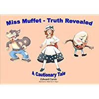 Miss Muffet - Truth Revealed: A Cautionary Tale (English Edition)