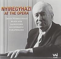 Ervin Nyiregyhazi at the Opera