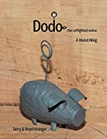 Dodo: the Unflighted Swine: A Weird Wing