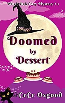 Doomed by Dessert (Witch Itch Cozy Mystery Book 1) by [Osgood, CeCe]