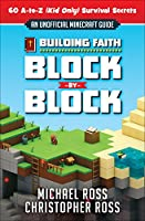 Building Faith Block by Block: 60 A-to-Z (Kid Only) Survival Secrets: An Unofficial Minecraft Guide