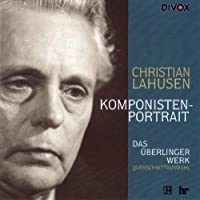 Christian Lahusen: Komponistenportrait by Christophorus Kantorei & Orchester (2012-11-05)