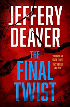 The Final Twist: A riveting new thriller from the Sunday Times bestselling author of The Goodbye Man (Colter Shaw Thriller, Book 3)