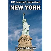 101 Amazing Facts About New York (Cities of the World Book 3)