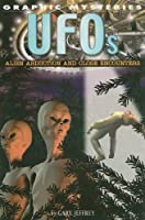 UFOs: Alien Abduction and Close Encounters (Graphic Mysteries)