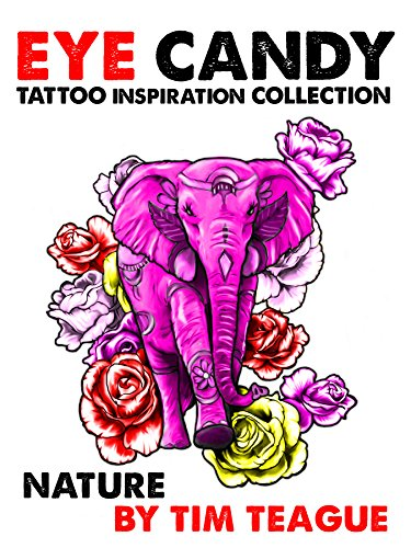 EYE CANDY Tattoo Reference Collection: Nature (Eye Candy Series) (English Edition)