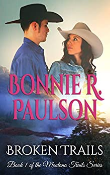 Broken Trails (The Montana Trails Series Book 1) by [Paulson, Bonnie R.]