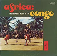 Africa: the Sounds & Music of the Congo