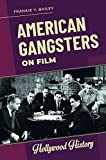 American Gangsters on Film (Hollywood History)