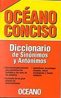 Oceano conciso/ Concise Oceano: Diccionario De Sinonimos Y Antonimos/ Dictionary of Synonyms and Antonyms