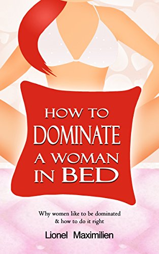 how to dominate a girl in bed
