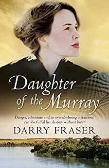 Daughter Of The Murray by [Fraser, Darry]