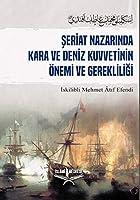 Seriat Nazarinda Kara Ve Deniz Kuvetinin Önemi ve Gerekliligi