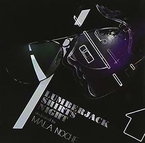 ランバージャック・シャツの夜 ‾マラノーチェに捧げる言葉と音‾