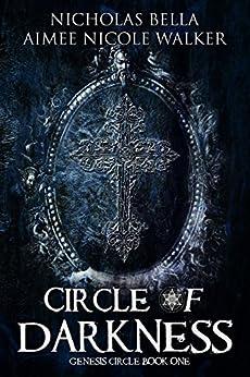 Circle of Darkness: Genesis Circle Book One by [Walker, Aimee Nicole , Bella, Nicholas]