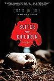 Suffer the Children (English Edition)