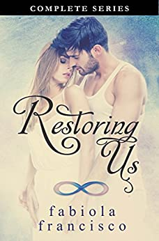 Restoring Us: Complete Series by [Francisco, Fabiola]