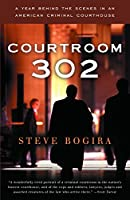 Courtroom 302: A Year Behind the Scenes in an American Criminal Courthouse (Vintage)