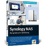 Synology NAS: Die praktische Anleitung fuer Ihre ganz individuelle Home Cloud. Mit vielen Praxistipps und Kaufberatung